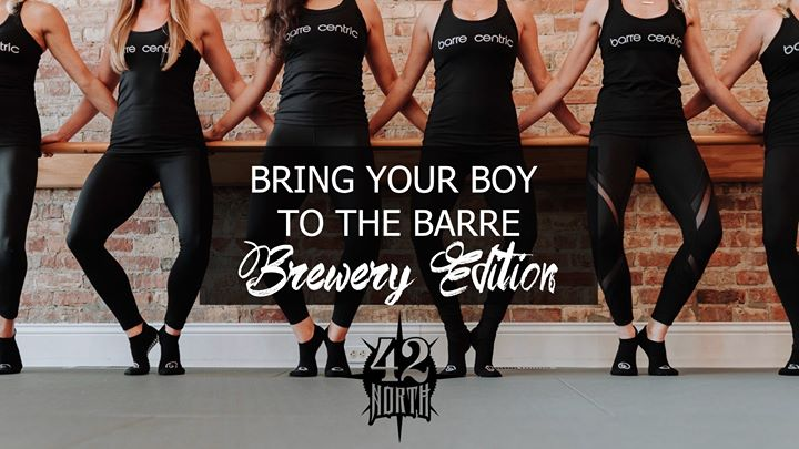 Bring Your Boy to the Barre *Brewery Edition*
